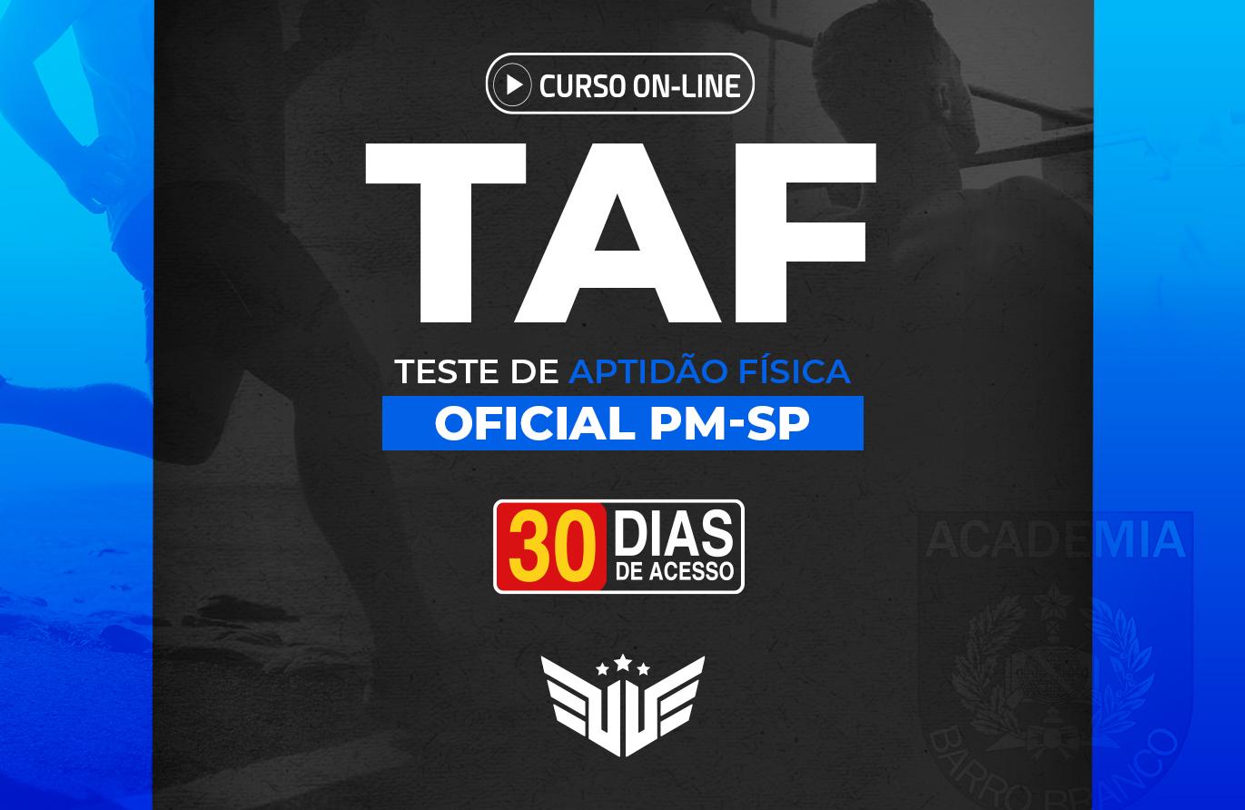 Oficial PM-SP | TAF - 30 dias