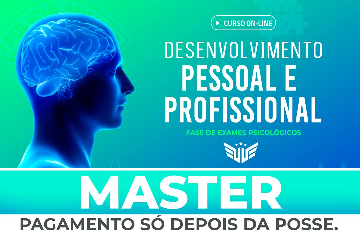 Fase de Exames Psicológicos | Aulas de Desenv. Pessoal e Profissional | Master