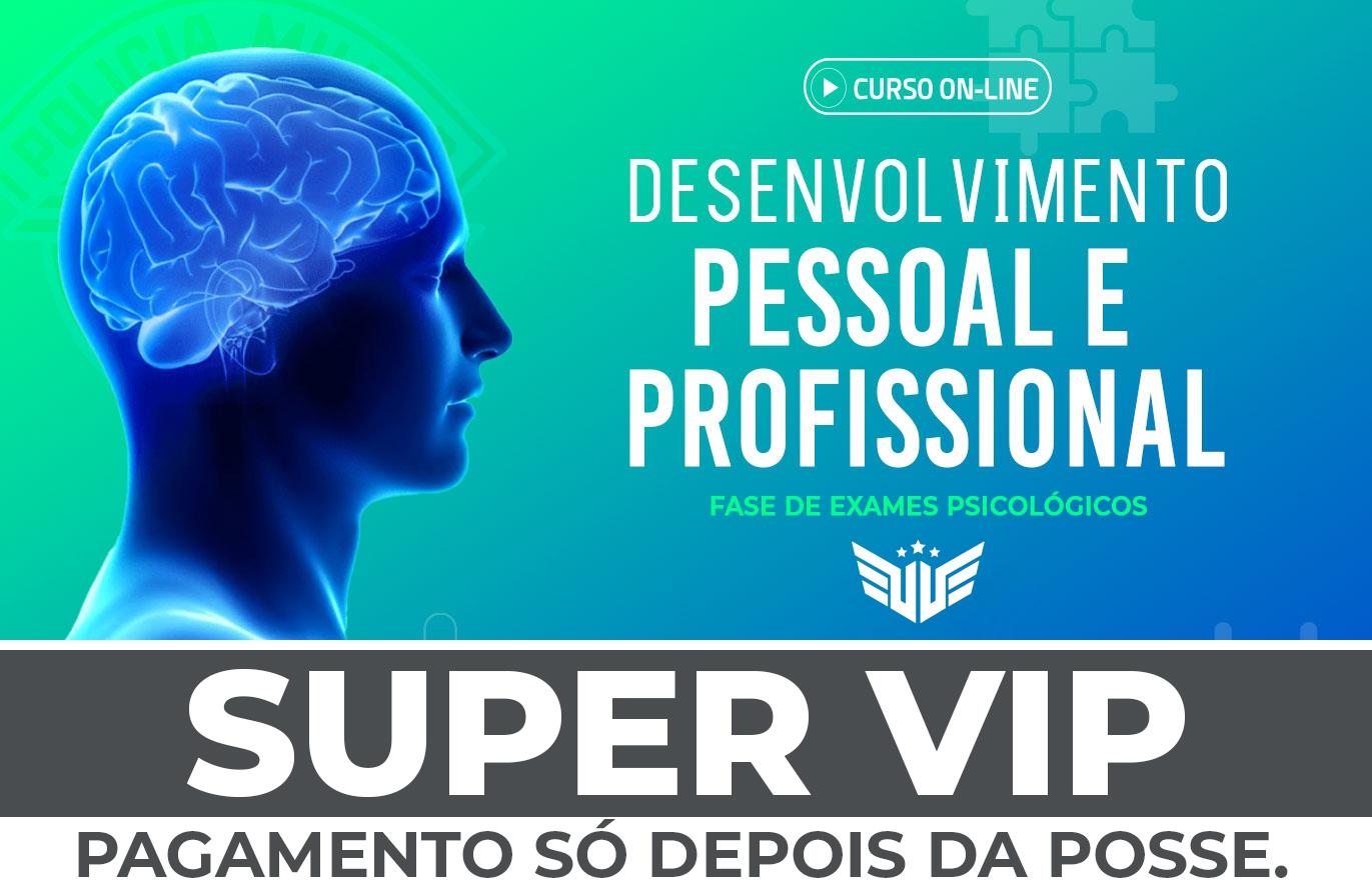 Fase de Exames Psicológicos | Aulas de Desenv. Pessoal e Profissional Super VIP