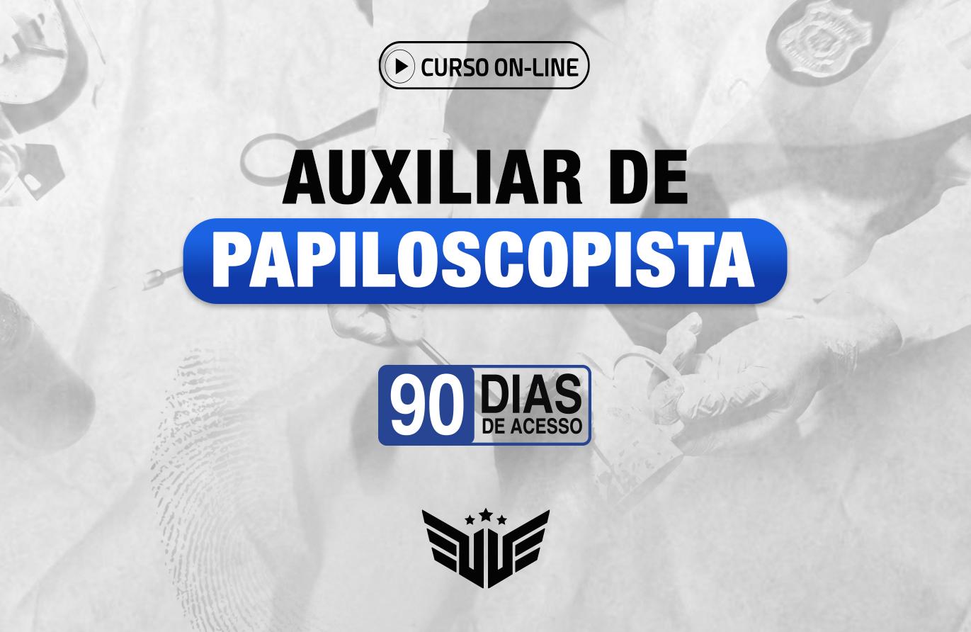 Auxiliar de Papiloscopista | Curso Preparatório - 90 dias