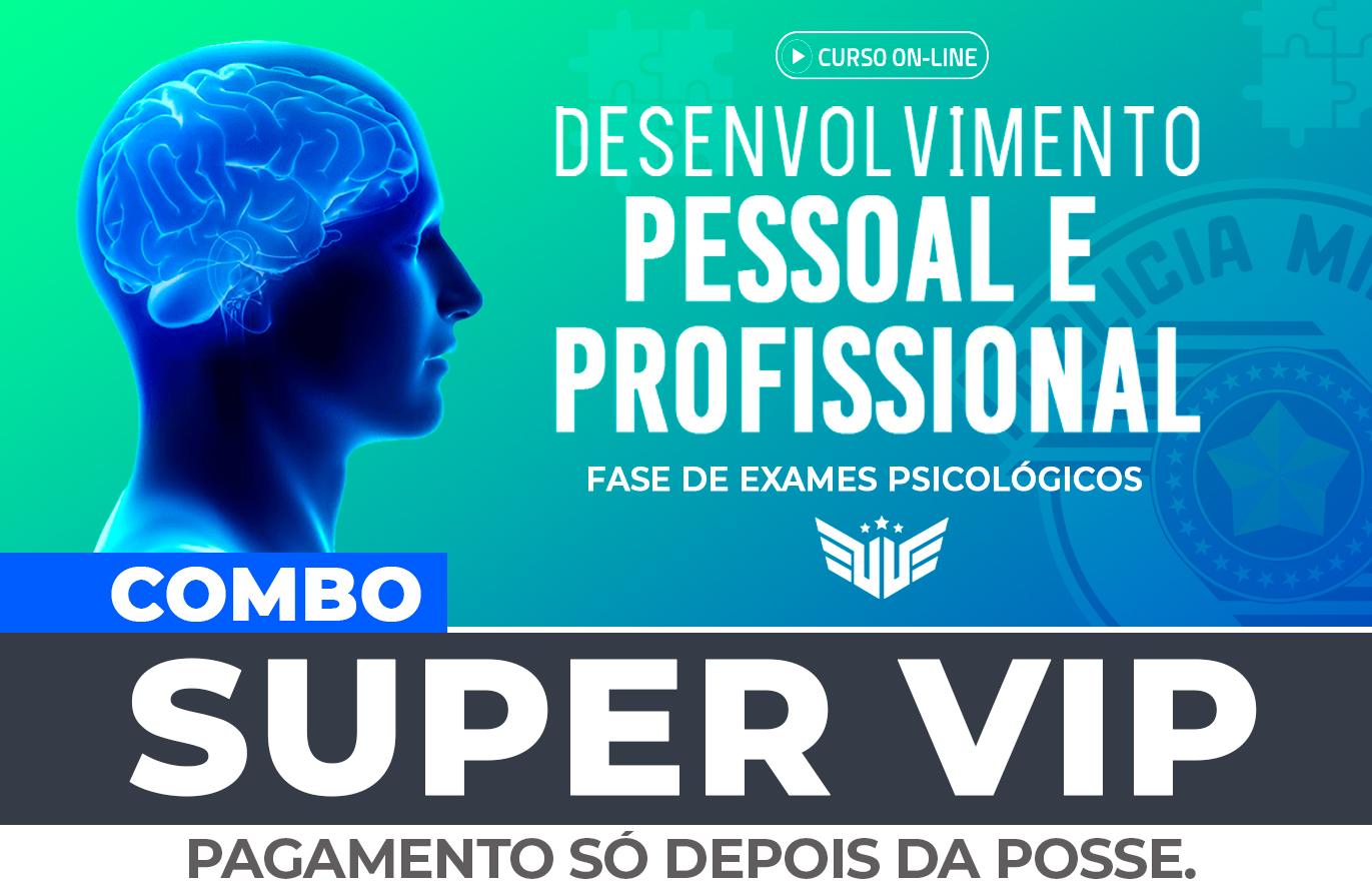 Fase de Exames Psicológicos | Aulas de Desenv. Pessoal e Profissional Combo Super VIP