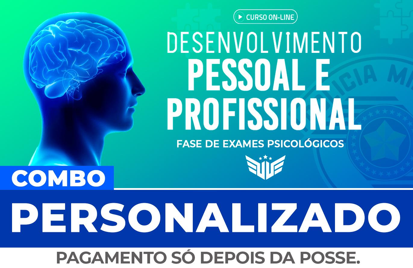 Fase de Exames Psicológicos | Aulas de Desenv. Pessoal e Profissional Combo Personalizado