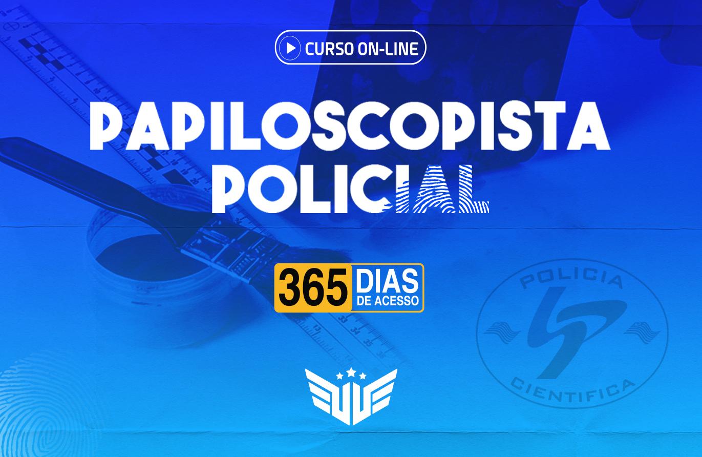 Papiloscopista Policial | Curso Preparatório - 365 dias