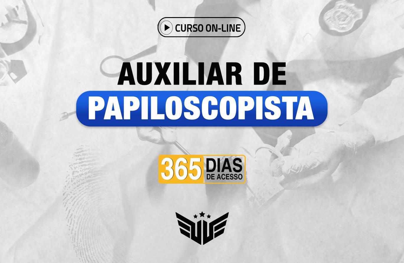 Auxiliar de Papiloscopista | Curso Preparatório - 365 dias