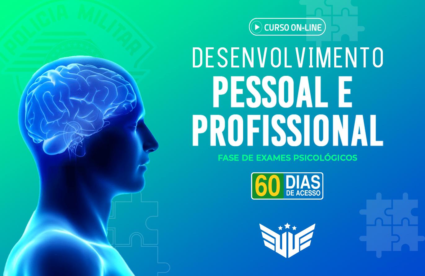 Fase de Exames Psicológicos | Aulas de Desenv. Pessoal e Profissional - 60 dias